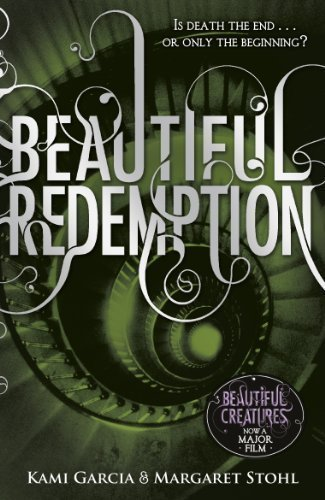 Beautiful Redemption (Book 4) (Beautiful Creatures) by Garcia, Kami, Stohl, Margaret (2012)