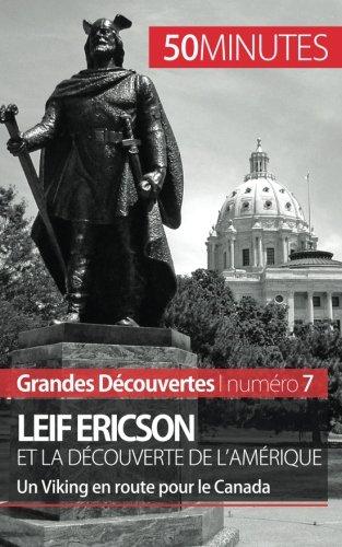Leif Ericson et la dcouverte de l'Amrique: Un Viking en route pour le Canada