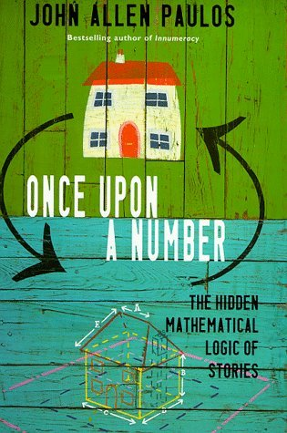Once Upon a Number: The Hidden Mathematical Logic of Stories (Allen Lane Science) by John Allen Paulos (1999-08-26)