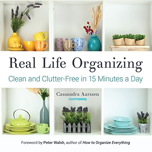 Real Life Organizing: Clean and Clutter-Free in 15 Minutes a Day (English Edition) -