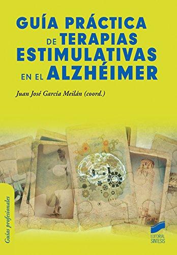 Guía práctica de terapias estimulativas en el alzhéimer (Psicología) (Spanish Edition)