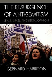 The Resurgence of Anti-Semitism: Jews, Israel, And Liberal Opinion (Philosophy And The Global Context) (Philosophy and the Global Context (Paperback))