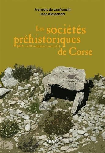 Les sociétés préhistoriques de Corse : (Du IIIe au Ve millénaire avant J-C)