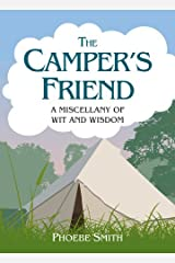 The Camper's Friend: A Miscellany of Wit and Wisdom by Phoebe Smith (2013-06-01) Hardcover