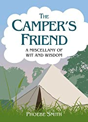 The Camper's Friend: A Miscellany of Wit and Wisdom by Phoebe Smith (2013-06-01)