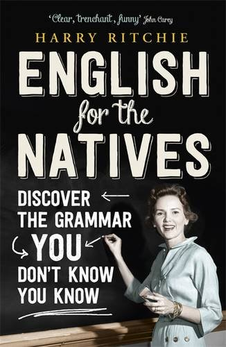 English for the Natives: Discover the Grammar You Don't Know You Know por Harry Ritchie