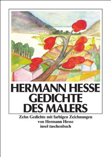 Gedichte des Malers: Zehn Gedichte mit farbigen Zeichnungen von Hermann Hesse (insel taschenbuch)