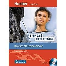 Timo darf nicht sterben! : Deutsch als Fremdsprache. Niveaustufe A2. Leseheft