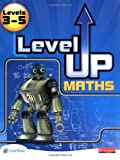 Level Up Maths: Pupil Book (Level 3-5) (Level Up Maths)