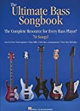 The Ultimate Bass Songbook: The Complete Resource for Every Bass Player!; 70 Songs, Note-for-Note Transcriptions, Bass Riffs, Solo Arrangements, Easy Bass Melodies