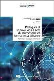 Pratiques et Innovations a l'Ere du Numerique en Formation a Distance - Technologie, Pedagogie et Fo...