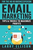Email Marketing: Tips and Tricks to Maximize Profits (Volume 2) by Larry Ellison (2016-07-19)