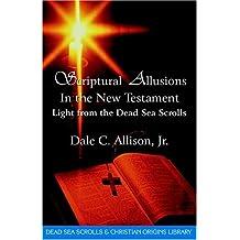 Scriptual Allusions in the New Testament: Light From the Dead Sea Scrolls (The Dead Sea Scrolls & Christian Origins Library)