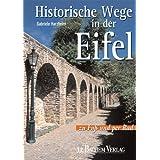 Historische Wege in der Eifel: Zu Fuss und per Rad