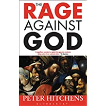 The Rage Against God (English Edition)