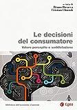 Le decisioni del consumatore. Valore percepito e soddisfazione