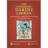 Die Geheimen Dakini-Lehren: Padmasambhavas mündliche Unterweisungen der Prinzessin Tsogyal. Ein Juwel der tibetischen Weisheitsliteratur. (edition khordong)