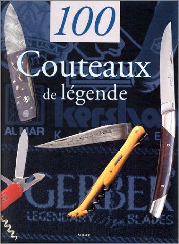 100 couteaux de légende par Gérard Pacella