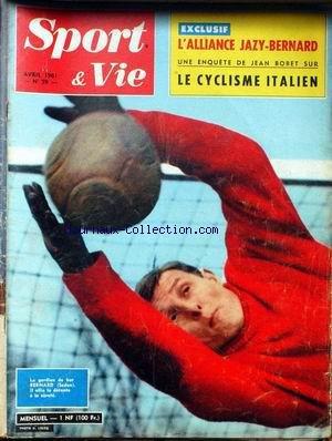 SPORT ET VIE [No 59] du 01/04/1961 - FOOT - AKESBI - LE CYCLISME ITALIEN - JAZY - BERNARD - LA BOXE - RIVIERE - LE DUC ALIAS DOMENECH - HONERE BONNET.