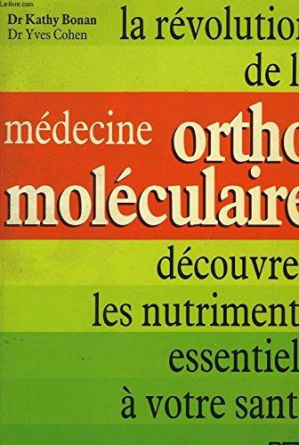 La révolution de la médecine orthomoléculaire : Découvrez les nutriments essentiels à votre santé
