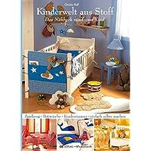 Kinderwelt aus Stoff. Das Nähbuch rund ums Kind