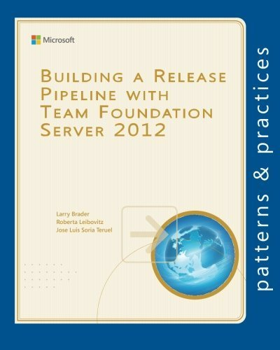 Building a Release Pipeline with Team Foundation Server 2012 (Microsoft patterns & practices) by Larry Brader (2013-10-04)