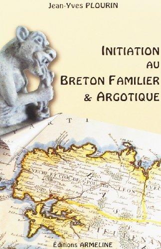 Initiation au breton familier et argotique de Jean-Yves Plourin (1 octobre 2006) Broché