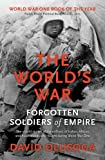The World's War by David Olusoga (2015-04-09)