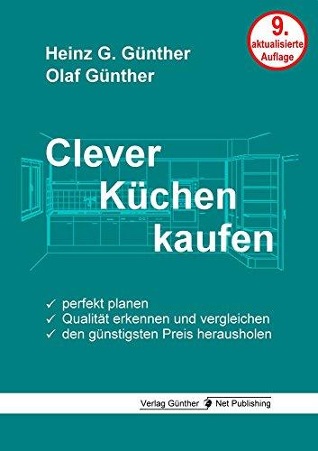 Preisvergleich Produktbild Clever Küchen kaufen: Perfekt planen, Qualität erkennen und vergleichen, den günstigsten Preis herausholen