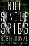 Front cover for the book Not Single Spies by Robin Duval