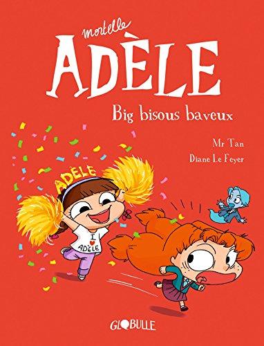 Mortelle Adèle, Tome 13: Big bisous baveux