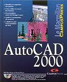 AutoCAD 2000 (avec CD-Rom)...