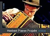 Herbert Pixner Projekt - Einblicke