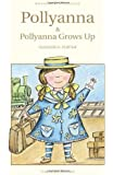 Pollyanna & Pollyanna Grows Up (Children's Classics)