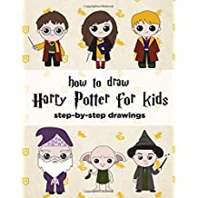 How To Draw Harry Potter For Kids - Step By Step Drawings: Harry Potter Drawing Book