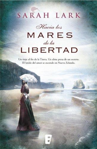 Hacia los mares de la libertad (Trilogía del árbol Kauri 1): Serie del