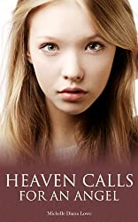Heaven Calls for an Angel: A True Story of Childhood Cancer (Cancer Stories) (English Edition)