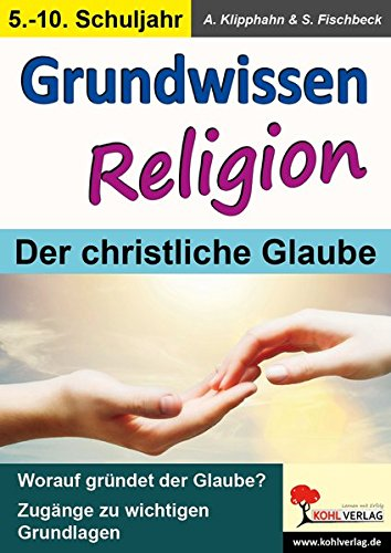 Grundwissen Religion / Klasse 5-10: Der christliche Glaube