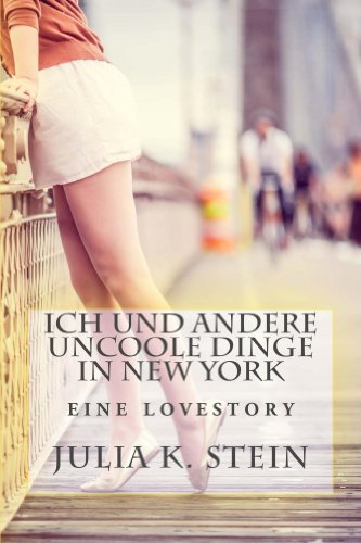 Buchseite und Rezensionen zu 'Ich und andere uncoole Dinge in New York: Eine Liebesgeschichte' von Julia K. Stein