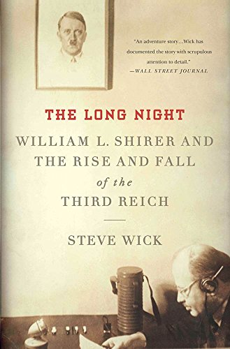 The Long Night: William L. Shirer and the Rise and Fall of the Third Reich (English Edition)