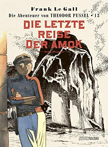 Theodor Pussel: Band 13: Die letzte Reise der Amok