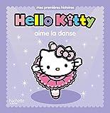 Hello Kitty - Mes premières histoires - Hello Kitty aime la danse