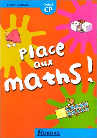 Place aux maths, CP - cycle 2. Fichier par Bosc