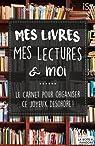 Mes livres, mes lectures et moi par Depuydt