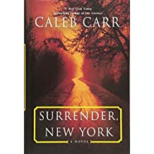 Surrender, New York: A Novel by Caleb Carr(2016-08-23)