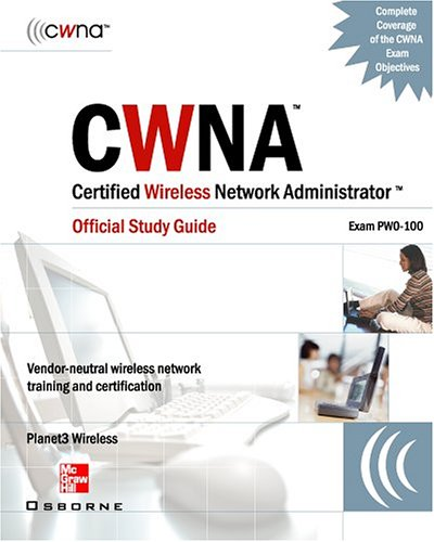 CWNA Certified Wireless Network Administrator: Official Study Guide - Exam PW-100 (One Off) por Planet3 Wireless