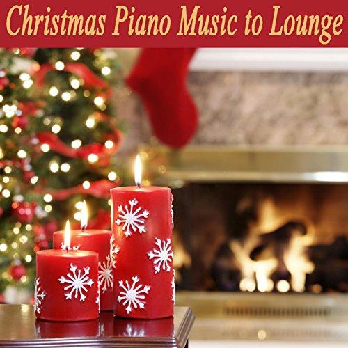Christmas Piano Music to Lounge
