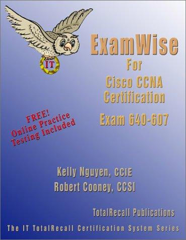 ExamWise for Cisco CCNA Cisco Certified Network Associate Examination 640-607 por Kelly Nguyen