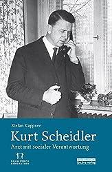 Kurt Scheidler: Arzt mit sozialer Verantwortung