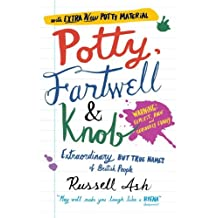 Potty, Fartwell and Knob: From Luke Warm to Minty Badger - Extraordinary But True Names of British People (English Edition)